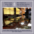 Don't wait, use your FSA funds at Eye & Eye Optics!