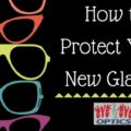 Tips to Keep Your Glasses Looking New